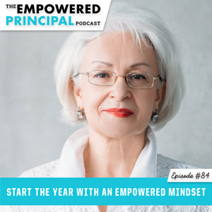 Ep #84: Start the Year with an Empowered Mindset - Angela Kelly Coaching
